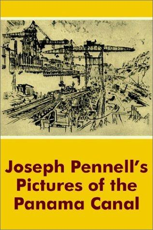 Download Joseph Pennell's Pictures of the Panama Canal