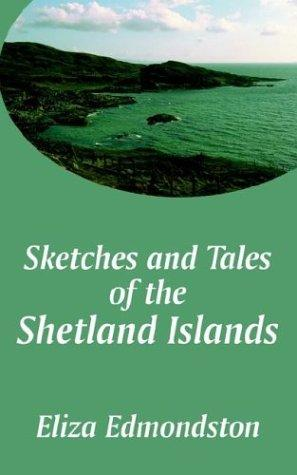 Download Sketches and Tales of the Shetland Islands