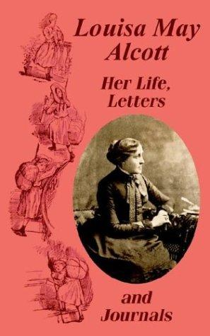 Download Louisa May Alcott Her Life, Letters, and Journals