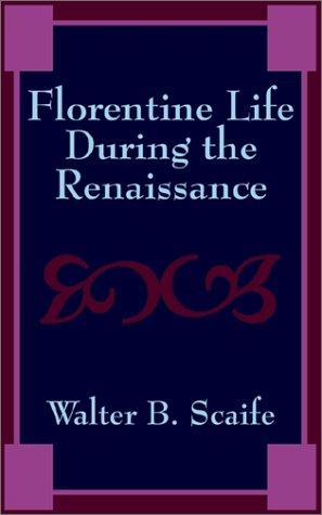 Download Florentine Life During the Renaissance