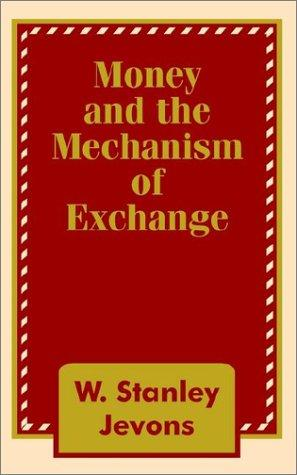 Download Money and the Mechanism of Exchange