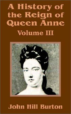Download A History of the Reign of Queen Anne