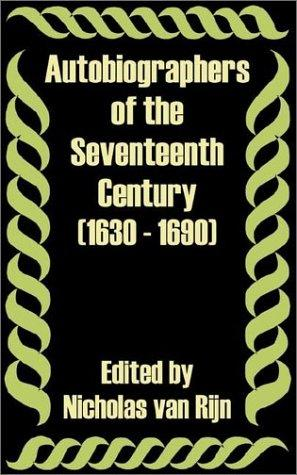 Autobiographers of the Seventeenth Century 1630 - 1690 by Nicholas Van Rijn