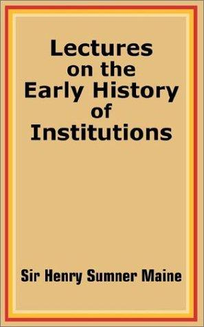 Download Lectures on the Early History of Institutions