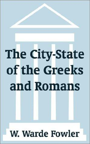 The City-State of the Greeks and Romans