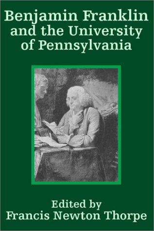 Download Benjamin Franklin and the University of Pennsylvania