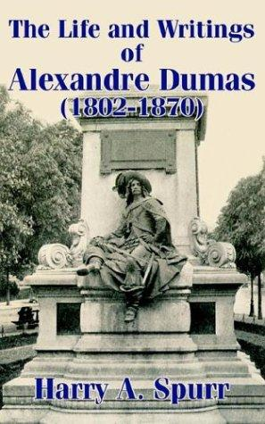 The Life and Writings of Alexandre Dumas (1802-1870