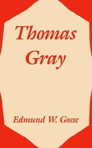 Thomas Gray by Edmund Gosse