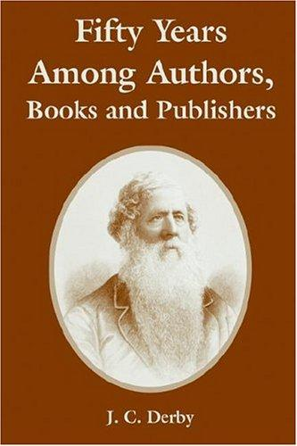 Download Fifty Years Among Authors, Books And Publishers