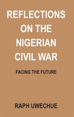 Download Reflections on the Nigerian Civil War