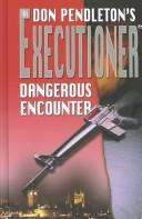 Dangerous encounter by Don Pendleton