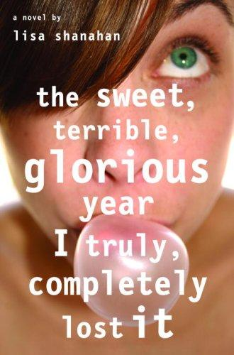 The Sweet, Terrible, Glorious Year I Truly, Completely Lost It