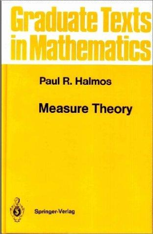 Measure theory by Paul R. Halmos