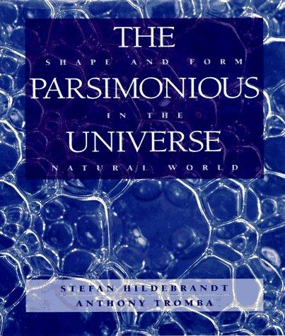 The Parsimonious Universe: Shape and Form in the Natural World, Hildebrandt, Stefan; Tromba, Anthony
