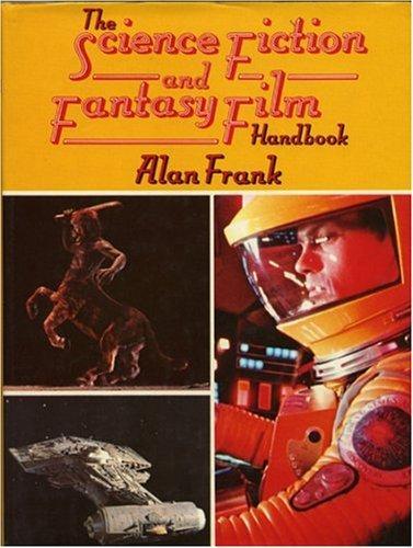 The science fiction and fantasy film handbook