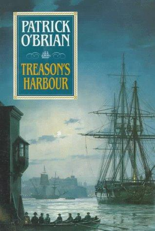 Treason's Harbour (Aubrey Maturin Series)