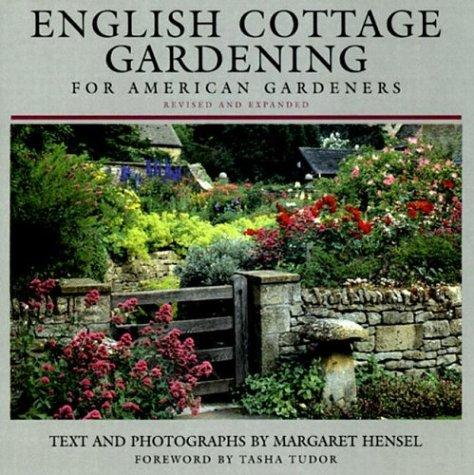 English Cottage Gardening: For American Gardeners, Revised and Expanded Edition, Hensel, Margaret; Tasha Tudor (Foreword)