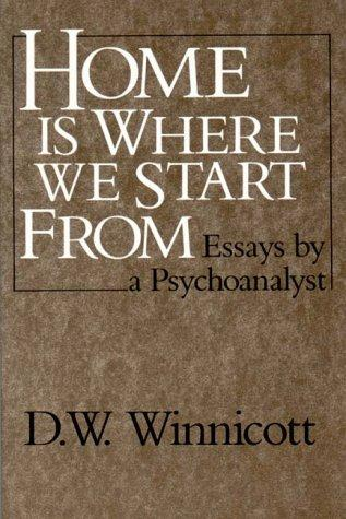 Thumbnail of Home Is Where We Start From: Essays by a Psychoanalyst