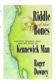 Riddle Of The Bones: Politics, Science, Race, And The Story Of The Kennewick Man PDF Download
