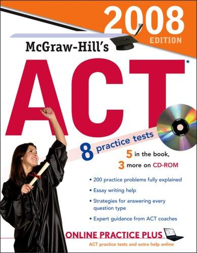 McGraw-Hill's ACT with CD-ROM, 2008 Edition (Mcgraw Hill's Act (Book & CD Rom))