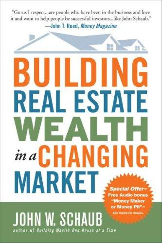 Download Building Real Estate Wealth in a Changing Market