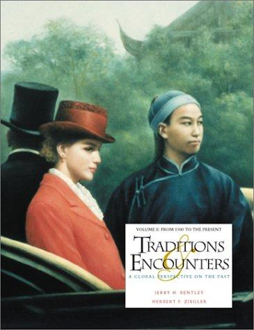 Traditions & Encounters: A Global Perspective on the Past – Volume II