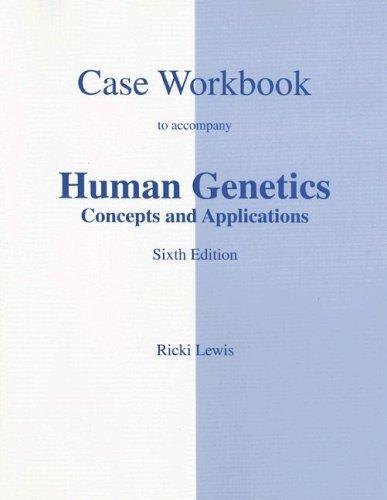 Case Studies Workbook to accompany Human Genetics