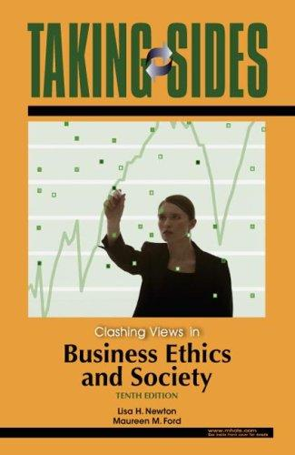 Taking Sides: Clashing Views in Business Ethics and Society (Taking Sides: Clashing Views on Controversial Issues in Business Ethics and Society)