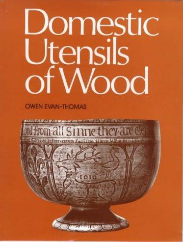 Download Domestic Utensils of Wood, XVIth to XIXth Century