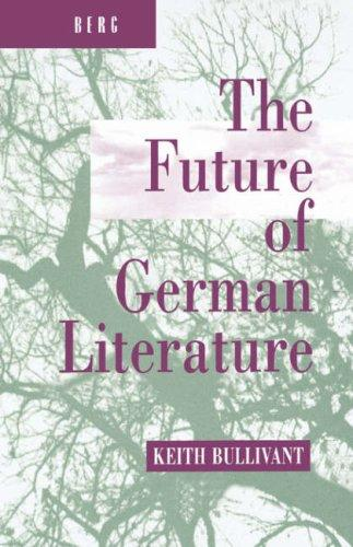 The future of German literature by Keith Bullivant