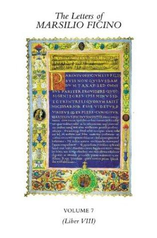 The Letters of Marsilio Ficino Vol 7 (Liber VIII) by Marsilio Ficino