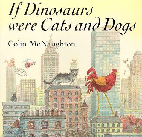 Download If Dinosaurs Were Cats and Dogs