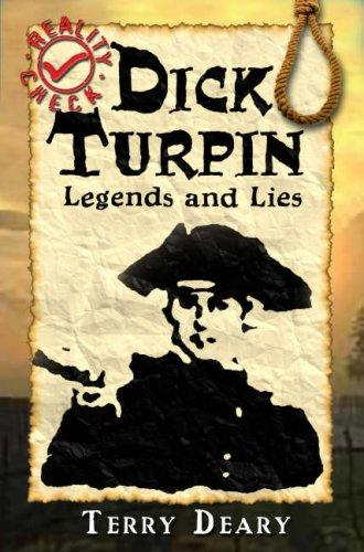 Dick Turpin (Reality Check) by Terry Deary