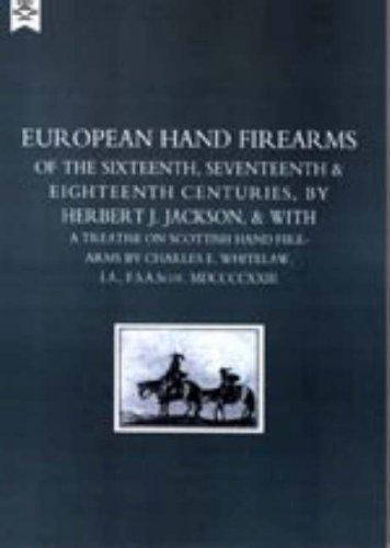 Download European Hand Firearms of the Sixteenth, Seventeenth & Eighteenth Centuries