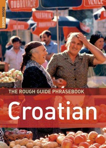 Download The Rough Guide to Croatian Dictionary Phrasebook 1 (Rough Guide Phrasebooks)