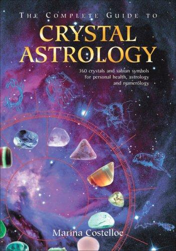 The Complete Guide to Crystal Astrology by Marina Costelloe eBook