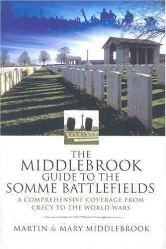 Download MIDDLEBROOK GUIDE TO THE SOMME BATTLEFIELDS