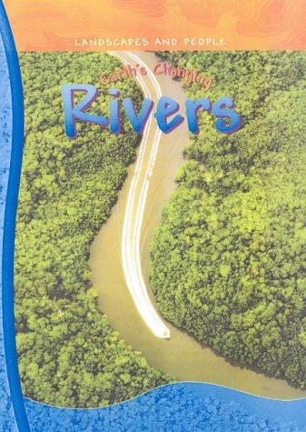 Download Earth's Changing Rivers (Landscapes & People)