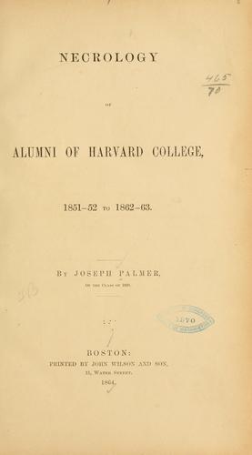 Necrology of alumni of Harvard college, 1851-52 to 1862-63.