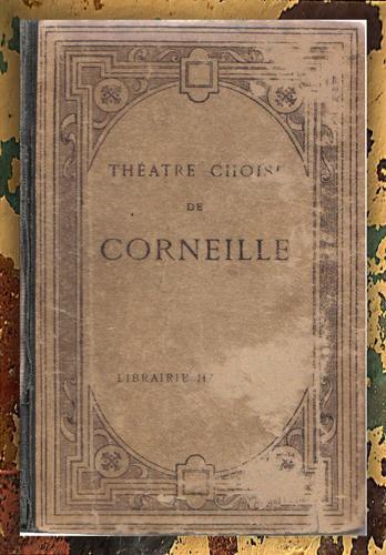 Théâtre choisi de Corneille