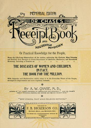 Download Dr. Chase's Third, Last and Complete Receipt Book and Household Physician, or, Practical Knowledge for the People