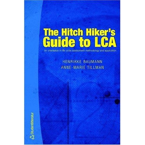 The hitch hiker's guide to LCA by Henrikke Baumann