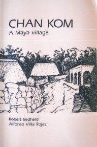 Chan Kom, a Maya village