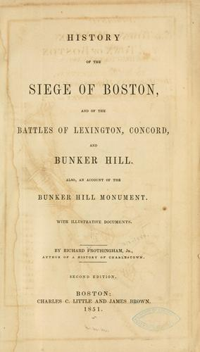 Download History of the siege of Boston, and of the battles of Lexington, Concord, and Bunker Hill.