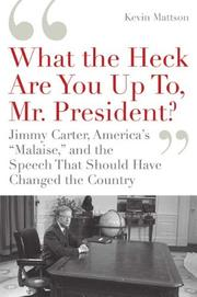 Thumbnail of What the Heck Are You Up To, Mr. President?: Jimmy Carter, America's Malaise,
