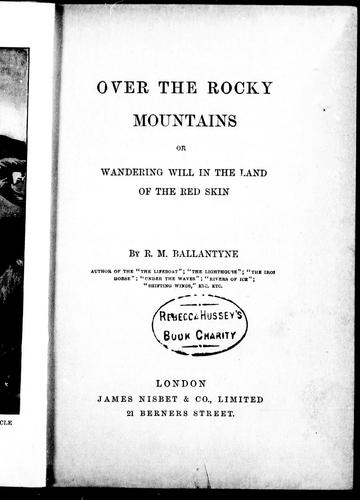 Download Over the Rocky Mountains, or, Wandering Will in the land of the Red Skin
