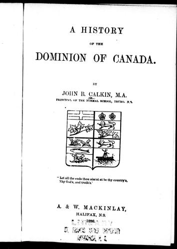 A history of the Dominion of Canada