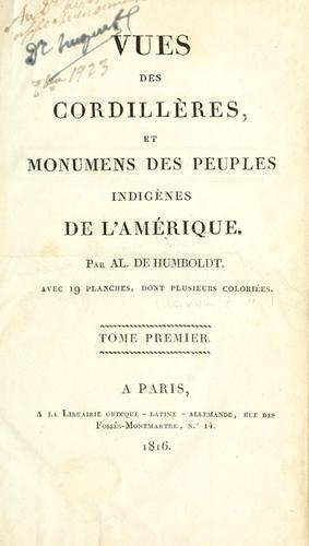 Vues des Cordillères, et monumens des peuples indigènes de l'Amérique