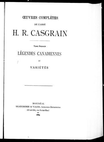 Oeuvres complètes de l'abbé H.R. Casgrain
