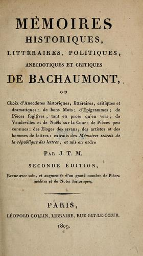 Mémoires historiques, littéraires, politiques, anecdotiques et critiques de Bachaumont
